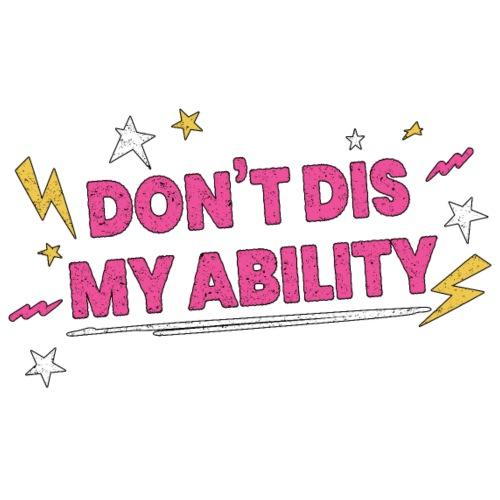 Don t Dis My Ability Pink - Maglietta Premium da uomo