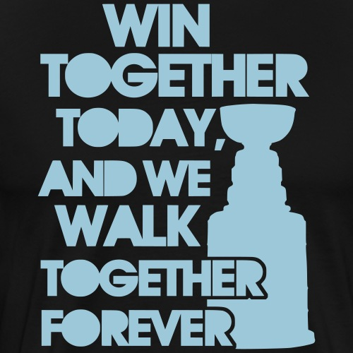 Win Together Today (ice hockey) - Men's Premium T-Shirt