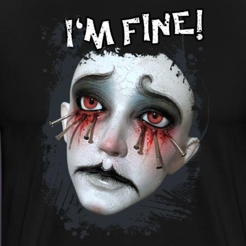 I'm Fine! - Männer Premium T-Shirt