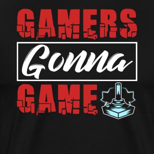 Gamers Gonna Game - Männer Premium T-Shirt