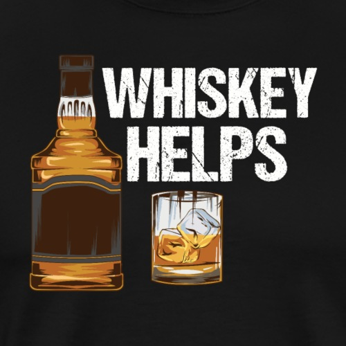 Whiskey helps - Alkohol - Männer Premium T-Shirt