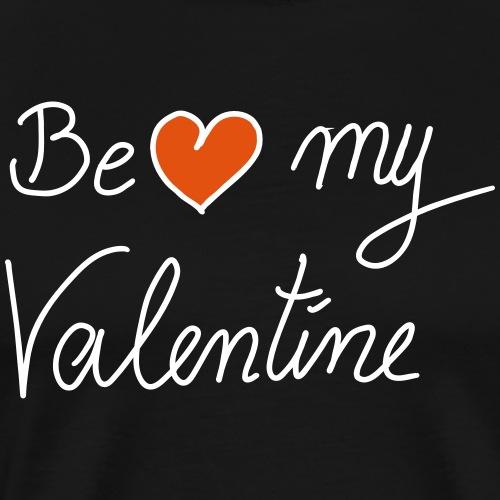 Be my Valentine - Valentinstag mit Herz - Männer Premium T-Shirt
