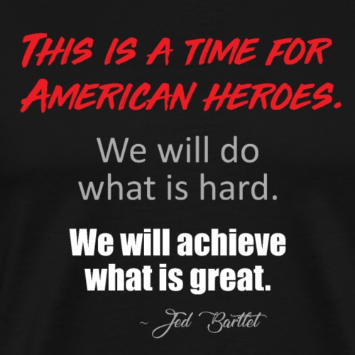 This is a time for American heroes - Men's Premium T-Shirt