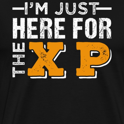 I'm Just Here For The XP | Gaming T-Shirt - Männer Premium T-Shirt