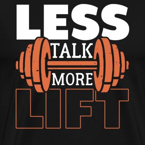 Less Talk More Lift - Männer Premium T-Shirt