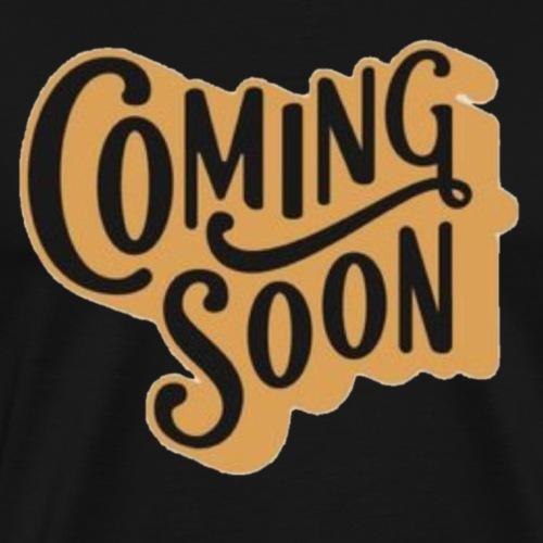 Coming soon - Mannen Premium T-shirt