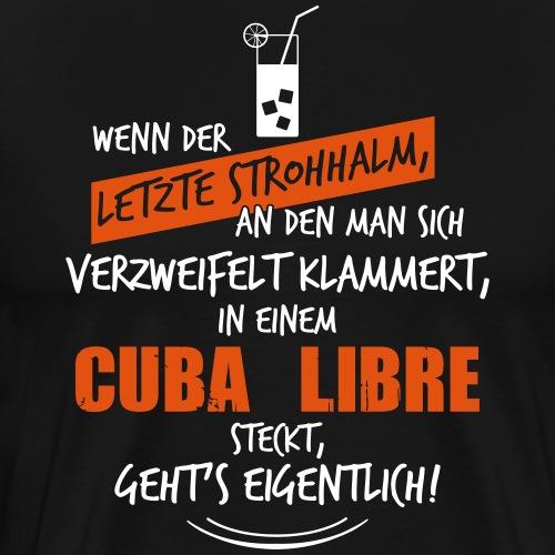 Letzter Strohhalm Cuba Libre - Männer Premium T-Shirt