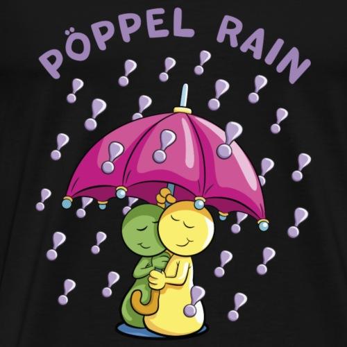 Pöppel Rain - Männer Premium T-Shirt
