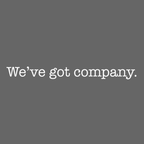 WE'VE GOT COMPANY - Men's Premium T-Shirt