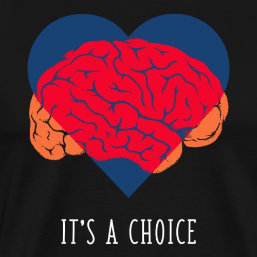 It's a choice - Men's Premium T-Shirt