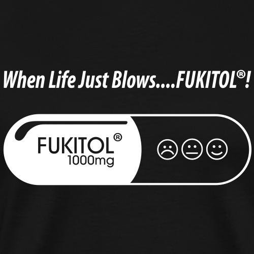 FUKITOL - When life just blows... - Premium-T-shirt herr