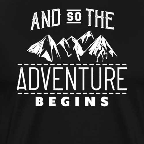 And So The Adventure Begins - Männer Premium T-Shirt