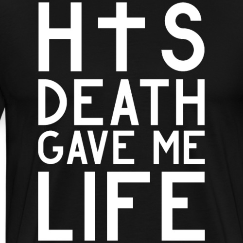 His Death gave me Life - Jesus Christlich - Männer Premium T-Shirt