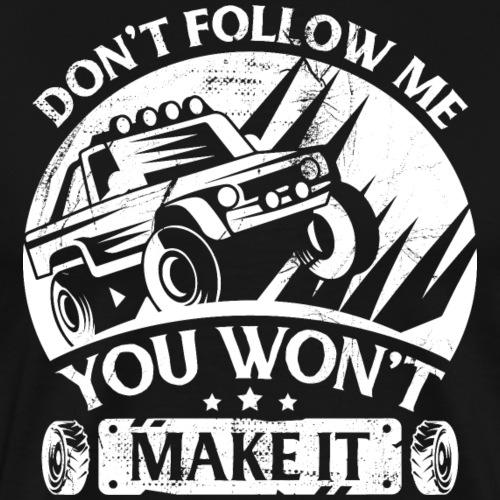 Funny Jeep off road - Don't Follow Me - Männer Premium T-Shirt