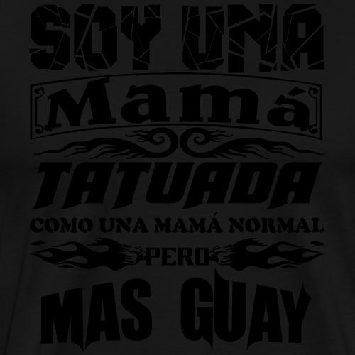 Soy una mamá tatuada - Camiseta premium hombre