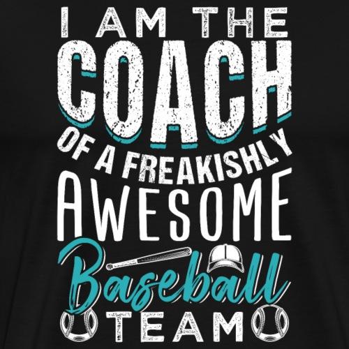 Baseball Coach Of A Freakishly Team - Männer Premium T-Shirt