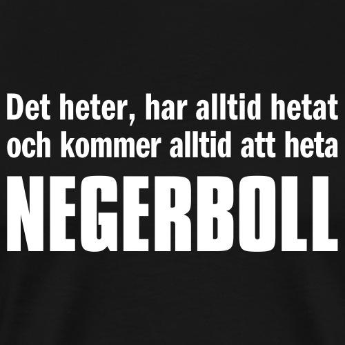 Det heter negerboll - Premium-T-shirt herr