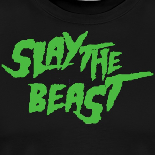 SLAY THE BEAST Green - Men's Premium T-Shirt