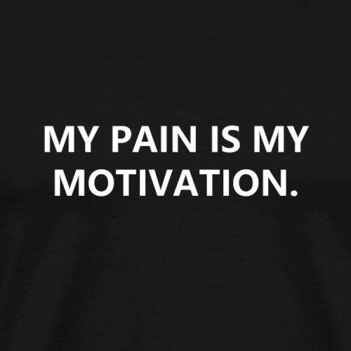 My pain is my motivation - Männer Premium T-Shirt