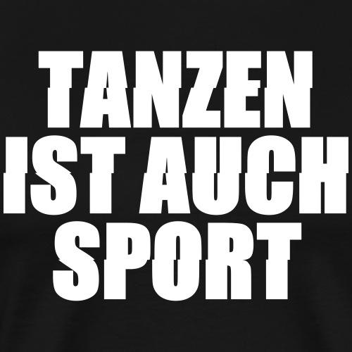 tanzen ist auch sport rave techno 24 7 stampfen - Männer Premium T-Shirt