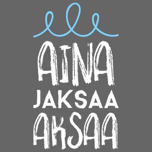 Aina Jaksaa Aksaa - Miesten premium t-paita