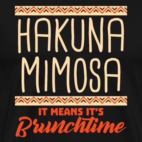 HAKUNA MIMOSA It Means It's Brunchtime - Männer Premium T-Shirt