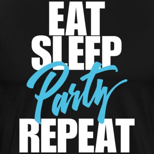 eat sleep Party - T-shirt Premium Homme