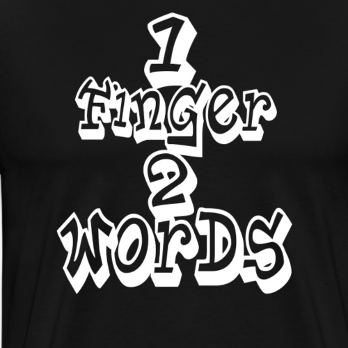 1 Finger 2 Words - White - Männer Premium T-Shirt