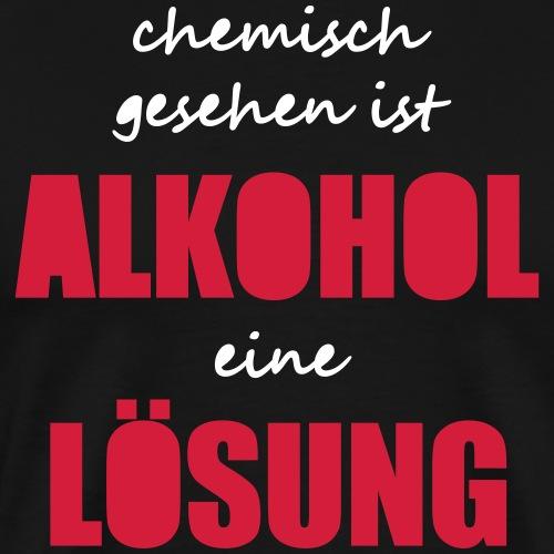 Chemisch Alkohol Lösung Saufspruch Sauftour lustig - Männer Premium T-Shirt