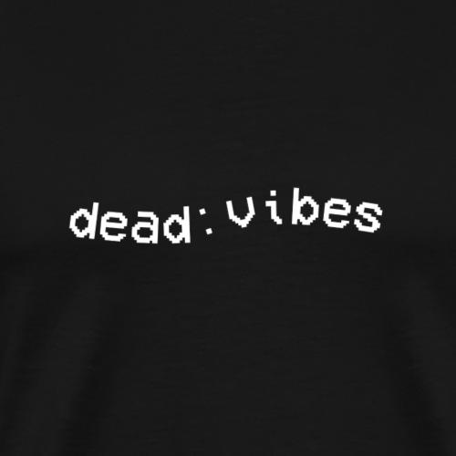 dead-vibes - Men's Premium T-Shirt