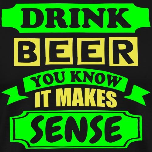 Drink Beer - Men's Premium T-Shirt