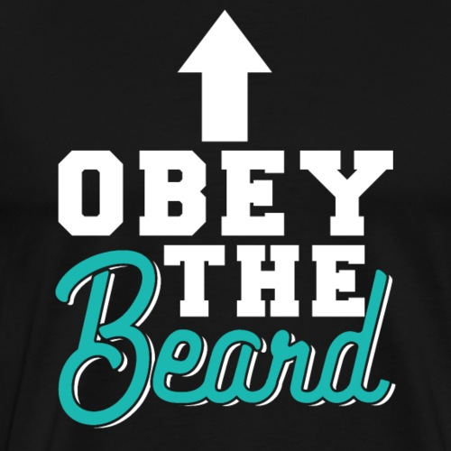 Obey The Beard - Männer Premium T-Shirt