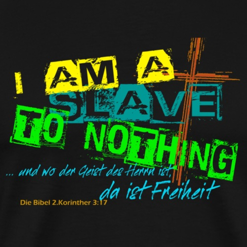 i am a slave to nothing - Männer Premium T-Shirt