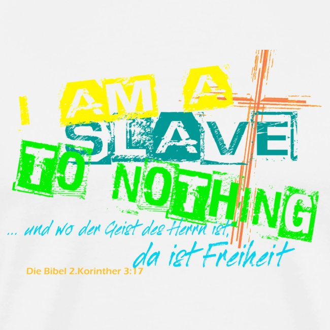 i am a slave to nothing