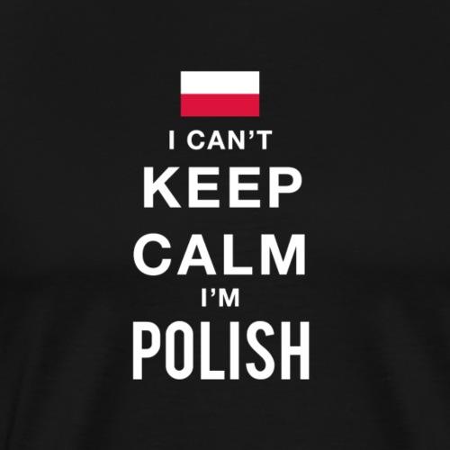 Ich kann nicht ruhig bleiben, ich bin Polska - Männer Premium T-Shirt