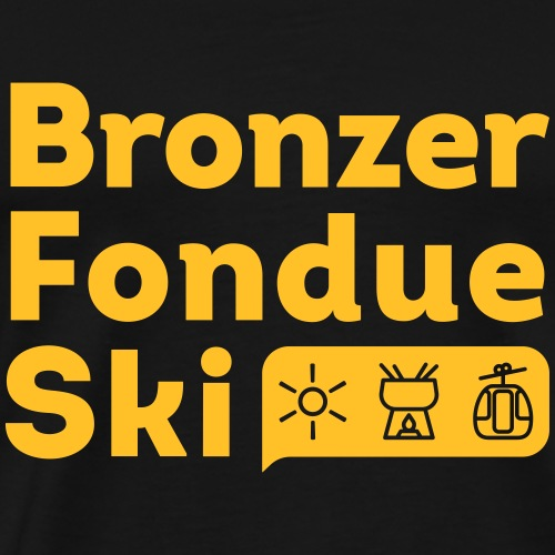 Bronzer, Fondue, Ski - T-shirt Premium Homme