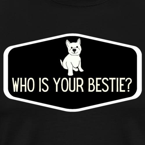 Who is Your Bestie - Men's Premium T-Shirt