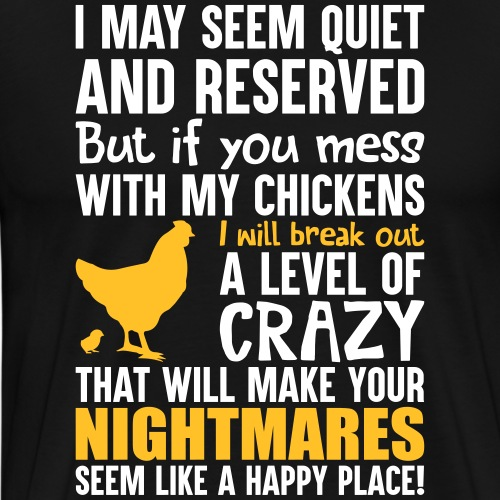 Crazy - Funny Chicken Farmer's - Männer Premium T-Shirt