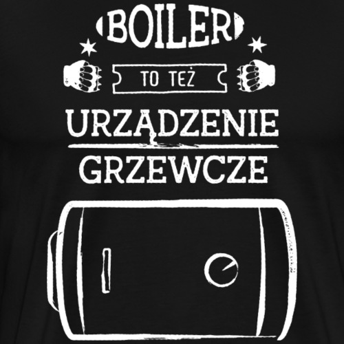 Boiler to też urządzenie grzewcze (biały) - Koszulka męska Premium