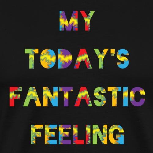 Fantastic feeling - Männer Premium T-Shirt