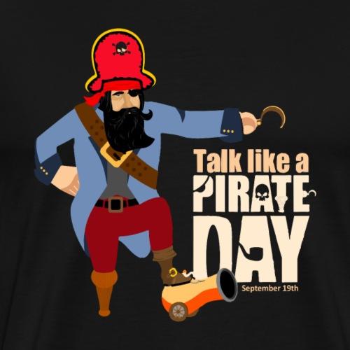 Sprich wie ein Pirat Tag - Männer Premium T-Shirt