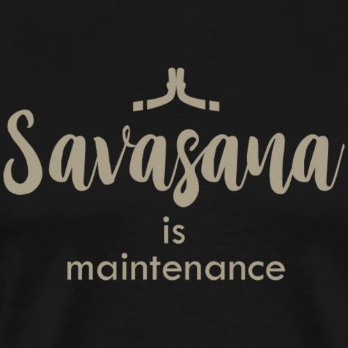 Savasana is maintenance