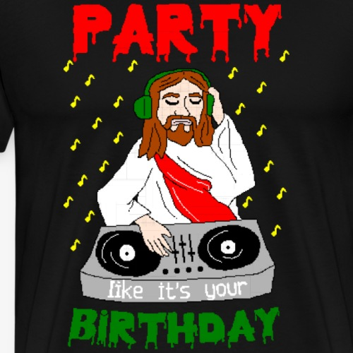 dj jesus birthday party ugly christmas - Männer Premium T-Shirt