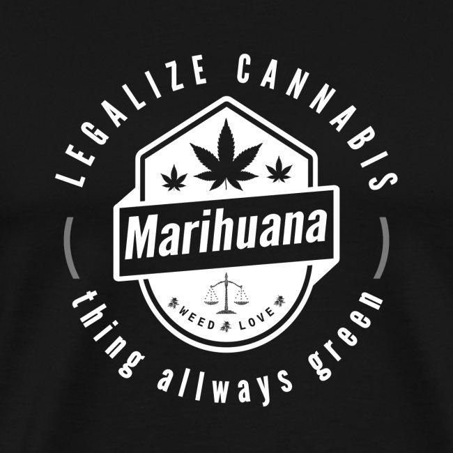 Think allways green - Legalize cannabis