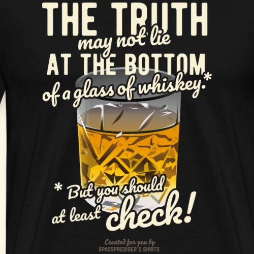 Whiskey Spruch The Truth   Whisky T-Shirts - Männer Premium T-Shirt