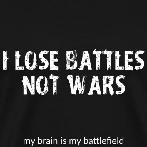I lose battles - Men's Premium T-Shirt