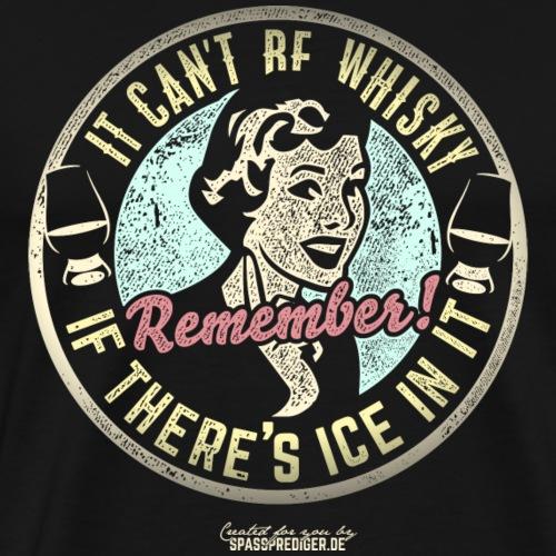 Whisky T Shirt No ice! - Männer Premium T-Shirt