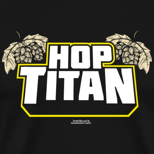 Craft Beer T Shirt Hop Titan - das Original - Männer Premium T-Shirt