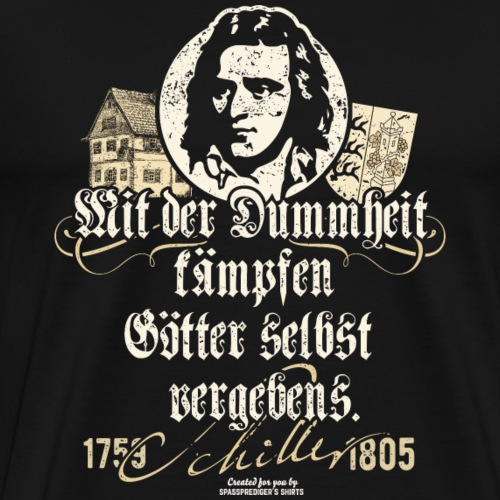 Friedrich Schiller T Shirt   Zitat Dummheit - Männer Premium T-Shirt