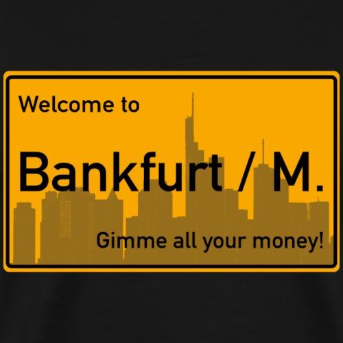 Ortsschild Bankfurt Am Main (Frankfurt) - Männer Premium T-Shirt